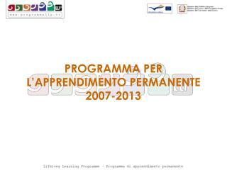 PROGRAMMA PER L'APPRENDIMENTO PERMANENTE 2007-2013
