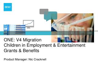 ONE: V4 Migration Children in Employment & Entertainment Grants & Benefits