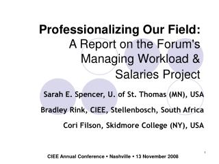 Professionalizing Our Field: A Report on the Forum's Managing Workload &  Salaries Project