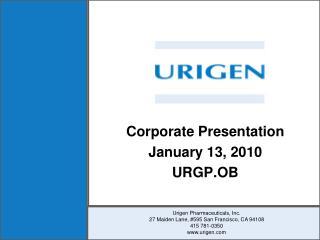 Corporate Presentation January 13, 2010 URGP.OB
