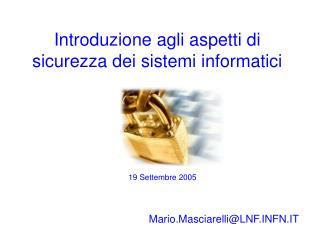 Introduzione agli aspetti di sicurezza dei sistemi informatici