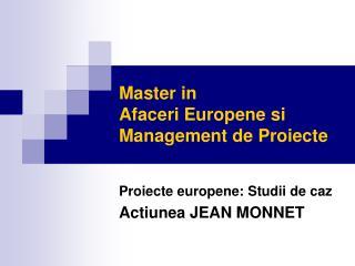 Master in Afaceri Europene si Management de Proiecte