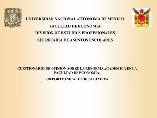 UNIVERSIDAD NACIONAL AUTÓNOMA DE MÉXICO FACULTAD DE ECONOMÍA DIVISIÓN DE ESTUDIOS PROFESIONALES