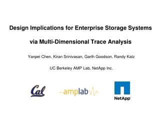 Design Implications for Enterprise Storage Systems  via Multi-Dimensional Trace Analysis