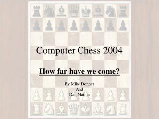 Computer Chess - PowerPoint Presentation