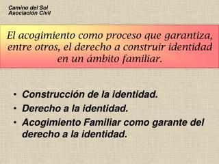 Construcción de la identidad. Derecho a la identidad.