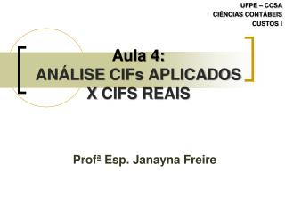 Aula 4: ANÁLISE  CIFs  APLICADOS  X  CIFS  REAIS