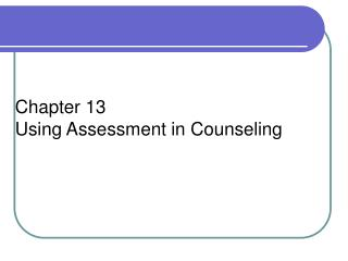 Chapter 13 Using Assessment in Counseling