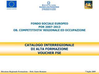 FONDO SOCIALE EUROPEO POR 2007-2013 OB. COMPETITIVITA' REGIONALE ED OCCUPAZIONE