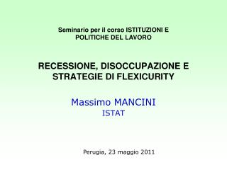 RECESSIONE, DISOCCUPAZIONE E STRATEGIE DI FLEXICURITY