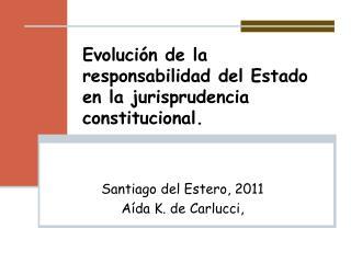 Evolución de la responsabilidad del Estado en la jurisprudencia constitucional.