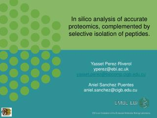 In silico analysis of accurate proteomics, complemented by selective isolation of peptides.