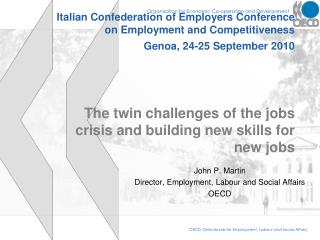 John P. Martin Director, Employment, Labour and Social Affairs OECD