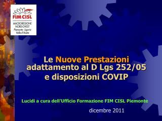 Le  Nuove Prestazioni  adattamento al D Lgs 252/05 e disposizioni COVIP