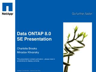 Data ONTAP 8.0 SE Presentation