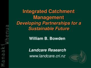 Integrated Catchment Management Developing Partnerships for a Sustainable Future