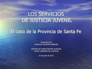 LOS SERVICIOS  DE JUSTICIA JUVENIL  El caso de la Provincia de Santa Fe