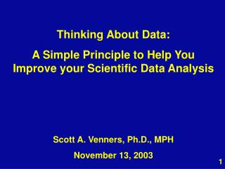Thinking About Data: A Simple Principle to Help You Improve your Scientific Data Analysis