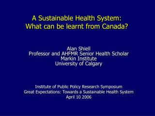 A Sustainable Health System:  What can be learnt from Canada?