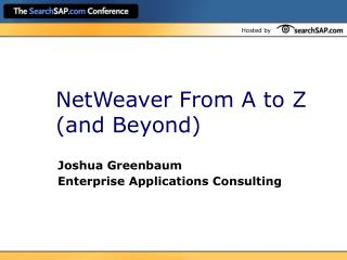 NetWeaver From A to Z (and Beyond)