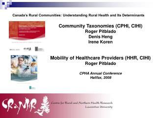 Community Taxonomies (CPHI, CIHI) Roger Pitblado Denis Heng Irene Koren