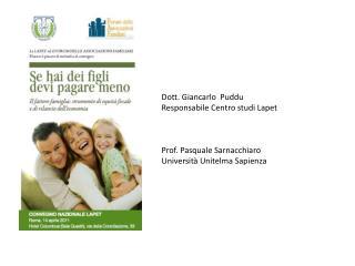 Dott. Giancarlo  Puddu Responsabile Centro studi  Lapet Prof. Pasquale Sarnacchiaro