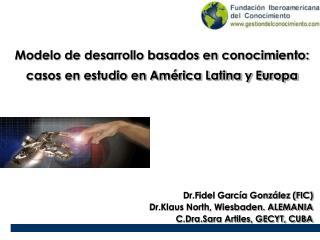 Modelo de desarrollo basados en conocimiento: casos en estudio en América Latina y Europa