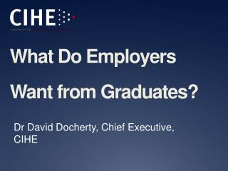 What Do Employers Want from Graduates?