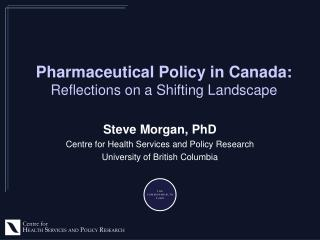 Pharmaceutical Policy in Canada : Reflections  on a  Shifting Landscape