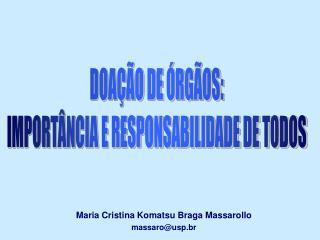 Maria Cristina Komatsu Braga Massarollo massaro@usp.br
