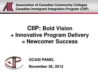 CIIP:  Bold Vision + Innovative Program Delivery = Newcomer Success