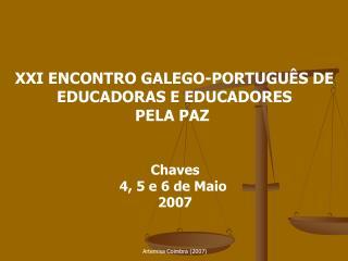 XXI ENCONTRO GALEGO-PORTUGUÊS DE EDUCADORAS E EDUCADORES PELA PAZ