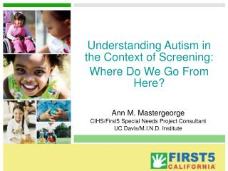 Understanding Autism in the Context of Screening:  Where Do We Go From Here ?