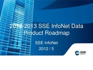 2012-2013 SSE InfoNet Data Product Roadmap