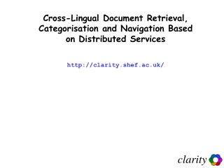 Cross-Lingual Document Retrieval, Categorisation and Navigation Based on Distributed Services