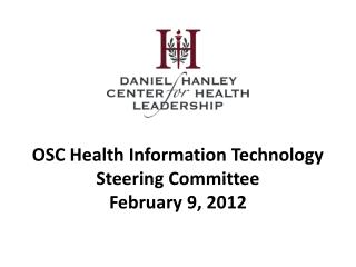 OSC Health Information Technology Steering Committee February 9, 2012