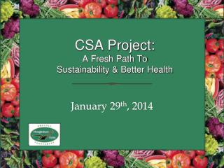 CSA Project: A Fresh Path To Sustainability & Better Health