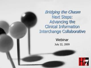 Bridging the Chasm Next Steps: Advancing the Clinical Information Interchange Collaborative
