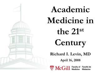 Academic Medicine in the 21 st  Century