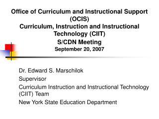 Dr. Edward S. Marschilok Supervisor