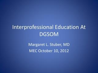 Interprofessional Education At DGSOM
