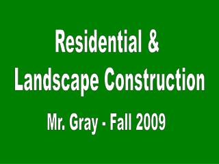 Residential &  Landscape Construction