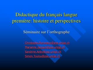Didactique du fran�ais langue premi�re: histoire et perspectives