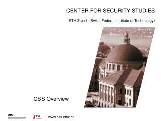 CENTER FOR SECURITY STUDIES ETH Zurich (Swiss Federal Institute of Technology)