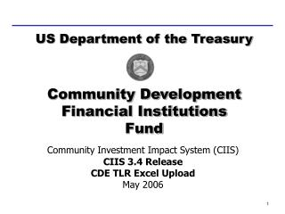 Community Investment Impact System (CIIS) CIIS 3.4 Release CDE TLR Excel Upload May 2006