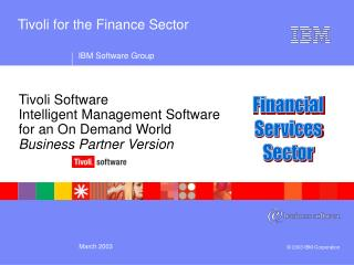 Tivoli Software Intelligent Management Software  for an On Demand World Business Partner Version