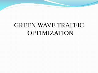 GREEN WAVE TRAFFIC OPTIMIZATION