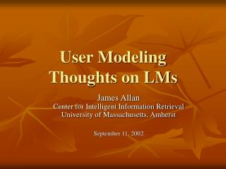 User Modeling Thoughts on LMs