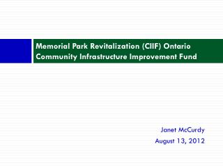 Memorial Park Revitalization (CIIF) Ontario Community Infrastructure Improvement Fund