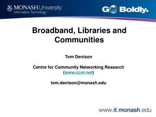 Tom Denison Centre for Community Networking Research          ( ccnr )